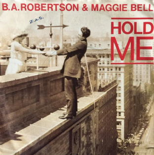 "B. A. Robertson & Maggie Bell - Hold Me (7"") (EX/G+)"